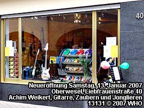 Neueröffnung Samstag, 13. Januar 2007, Oberwesel, Liebfrauenstr. 40, Achim Weikert, Gitarre, Zaubern und Jonglieren.